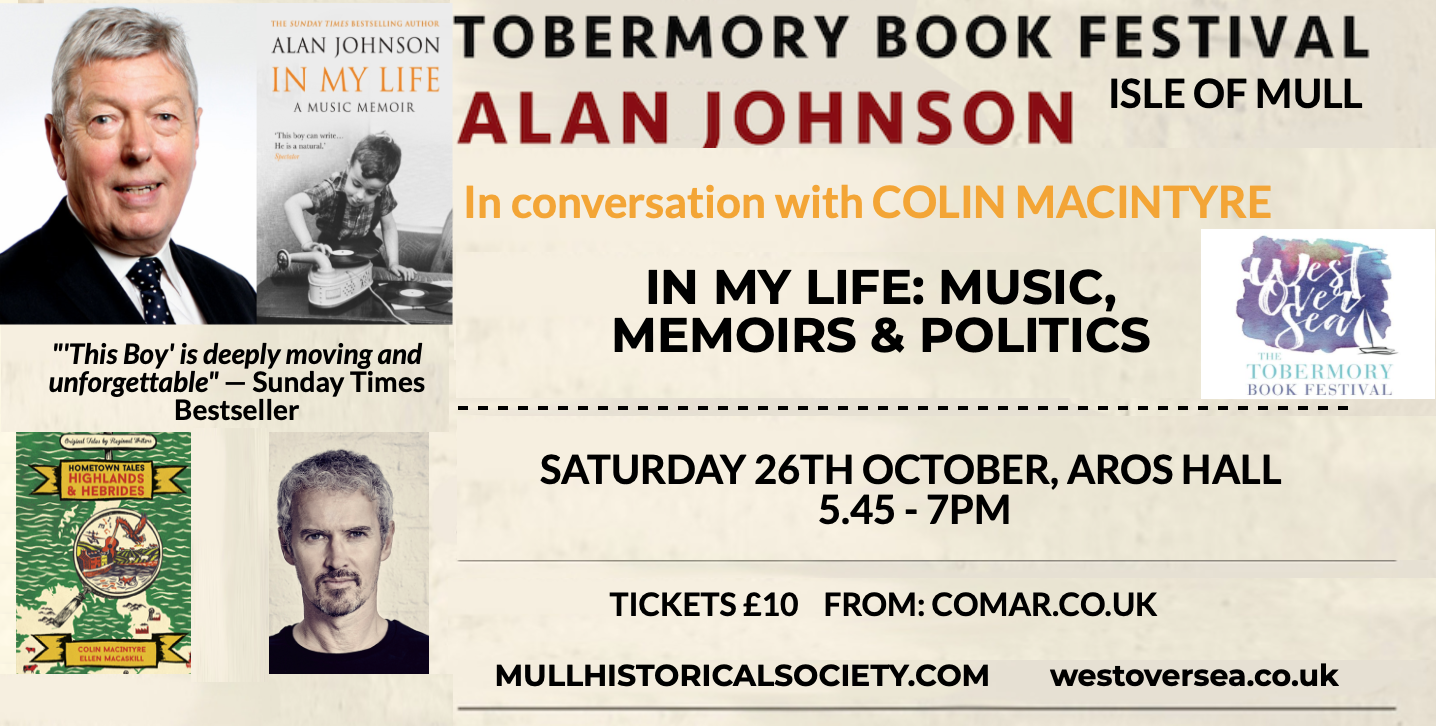 Colin MacIntyre & Alan Johnson at Tobermory Book Festival – Saturday Oct 26th